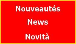 Nouveautés / News / Novità